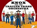 Knox & The Trailer Trash Orchestra - The Knoxville Boy