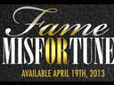 Fame or Misfortune!! Dropping April 19th