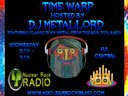 Time Warp w/DJ Metallord wed. 12 to 3 pm cst US time www.nuclearrockradio.com