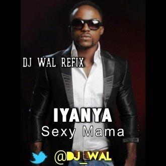 Iyanya Ft  Wizkid - Sexy Mama (DJ Wal Refix) by DJ Wal
