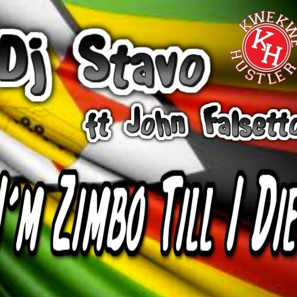Dj Stavo ft John Falsetto - I'm Zimbo Till I Die by DJ STAVO