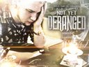 """""""Not Yet Deranged""""   Inbox for details to get your copy"""