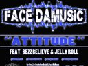 """Attitude"" is the 1st single off Face DaMusic's ""Moonshine & Hip-Hop""  dropping mid/late August"