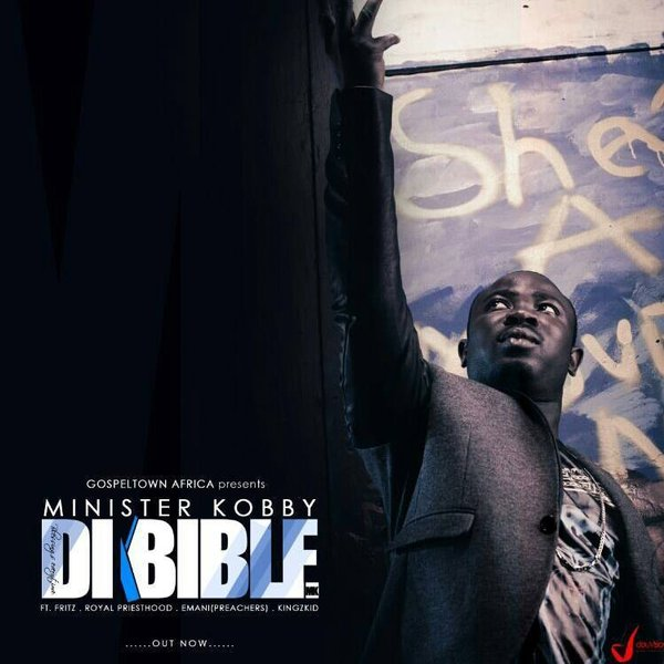 MINISTER KOBBY - DI BIBLE ft  Fritz,RP,Emani & KingzKid by