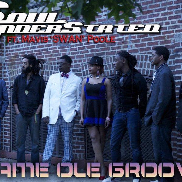 Same Ole Groove by Soul Understated Ft  Mavis 'SWAN' Poole