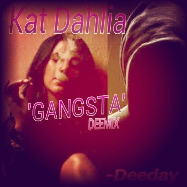 Kat Dahlia 'GANGSTA' Deemix by Deeday The Scorpion