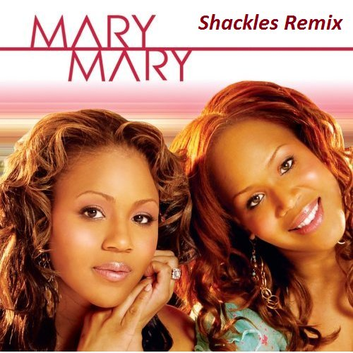 mary mary shackles praise you download free