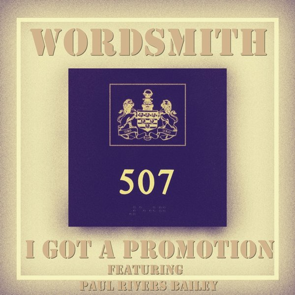 I Got a Promotion Feat  Paul Rivers Bailey by Wordsmith