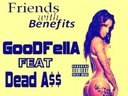 GOODFELLA  FRIENDS WITH BENEFITS