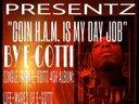 "SONG ART 4: ""GOIN H.A.M. IS MY DAY JOB"" BY E-GOTTI OFF HIS 4th ALBUM (LIFE-MARES OF E-GOTTI). GRAPHI"