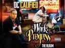 Work &n Progress The Album is released!go cop it now! http://cdbaby.com/cd/dccalified