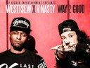 WesttseW x V Nasty - WAY 2 GOOD