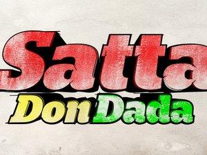 Satta Don Dada | ReverbNation