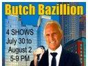 4 Free Butch Bazillion Shows at The InterContinental Hotel Boston