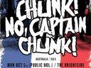 Public Holiday Mon 5th Sept Chunk! No, Captain Chunk!