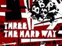 """New Single """"Three The Hard Way""""!"""
