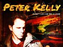 Peter Kelly.    Don't Let Me Be Alone