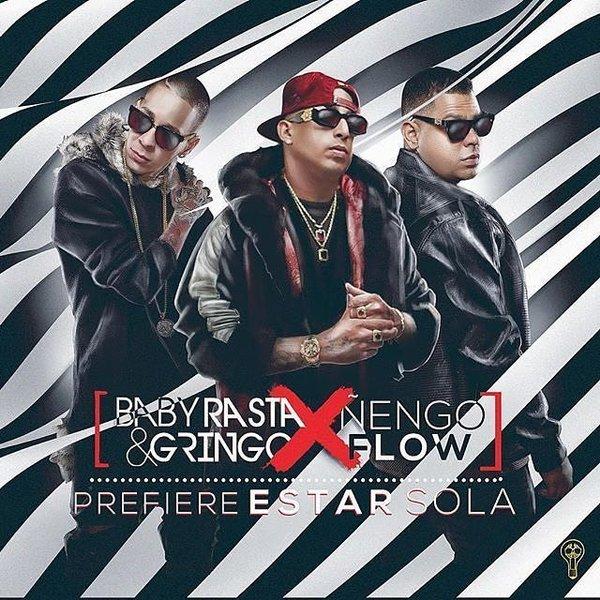 Baby Rasta Y Gringo Feat ñengo Flow Prefiere Estar Sola By Rapeton Music Reverbnation