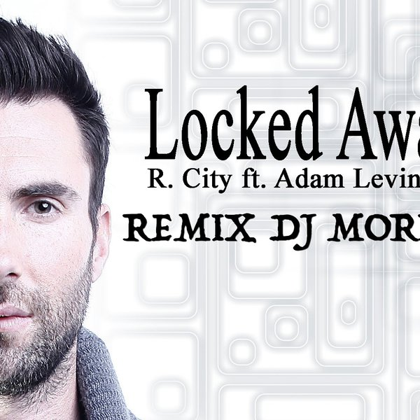 LOCKED AWAY ADAM LEVINE TÉLÉCHARGER