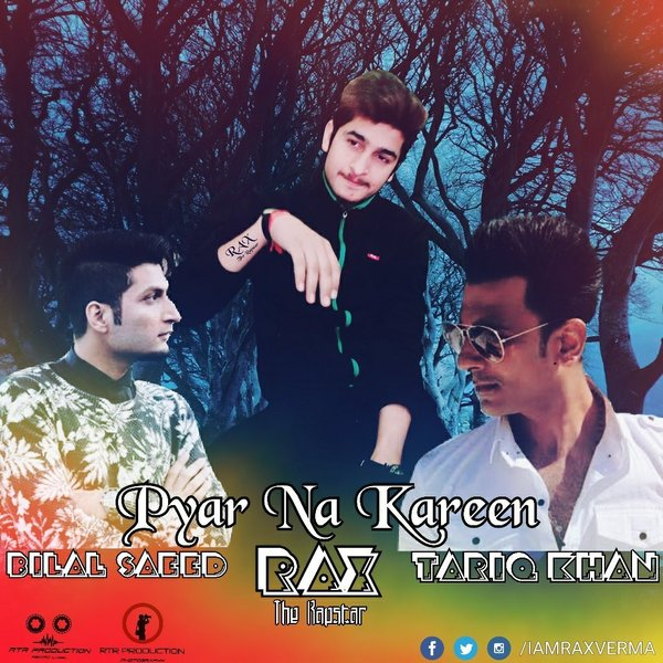 Pyar na kareen - Bilal Saeed & Tariq Ft  Rax The Rapstar by
