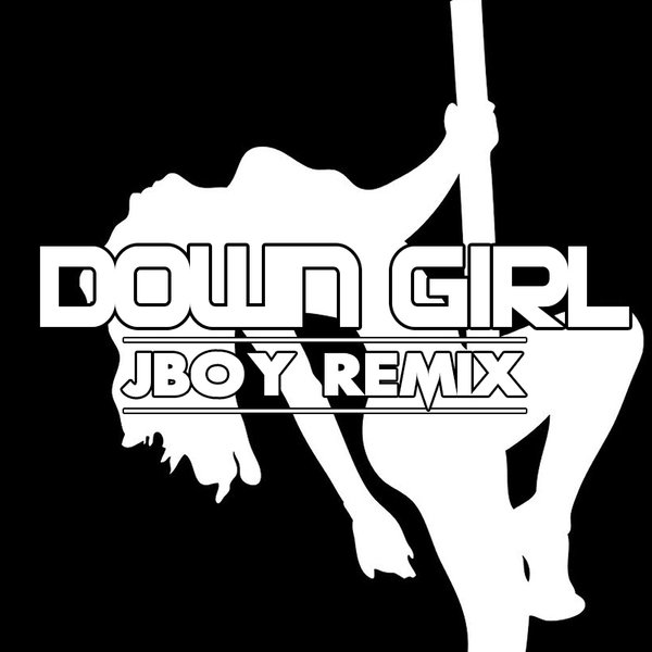 Down Gurl x Jboy (Moombahton) by Jboy Remix | ReverbNation