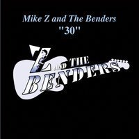 """Mike Z and The Benders Album Cover: """"30"""""""