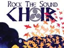 ROCK THE SOUND CHOIR : TONIGHT WE FLY!  concert poster