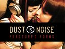 Dust Is Noise 'Fractured Mind'