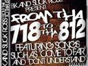 "BK & Slick Ross Present: ""From Tha 718 To Tha 812"""