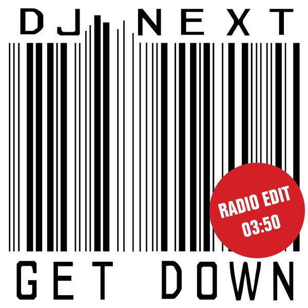 Get Down (Radio Edit) by DJ Next | ReverbNation