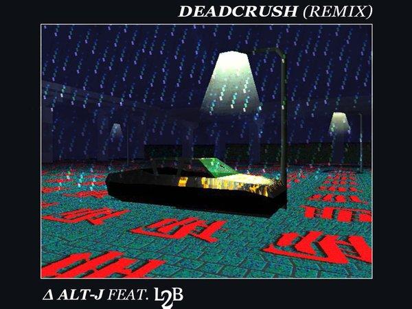 Deadcrush (Remix) Feat  alt-J by L2B   ReverbNation