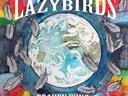 Lazybirds latest release