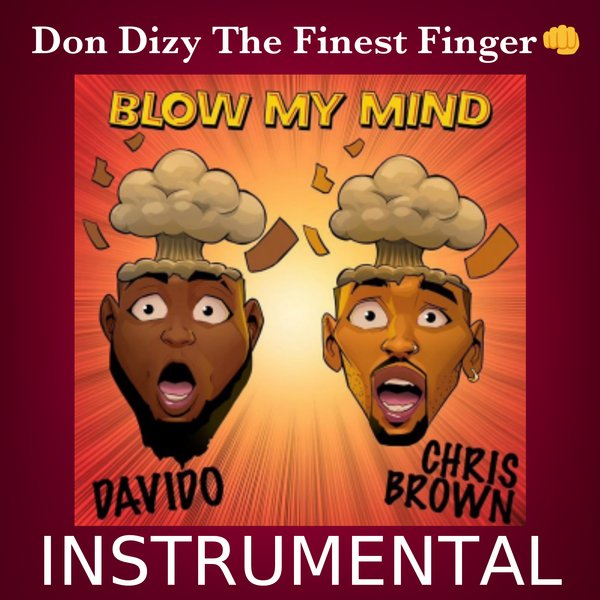 Davido & Chris Brown-Blow My Mind Instrumental (Produced by
