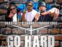 """""""Go Hard"""" by Drastik feat. C-Sharp & Quique Cruz (Produced by Quique Cruz)"""