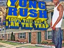 YUNG RUSH-I AM DA TRAP OVER 20,000 SOLD INDEPENDENTLY