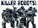 We Are The Killer Robots!