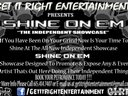 "Get It Right! Calling all Independent artist about two weeks left before ""Shine On Em"" goes live boo"