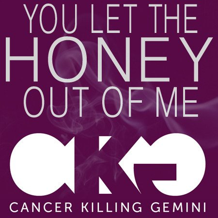 APR - You Let The Honey Out Of Me by Cancer Killing Gemini