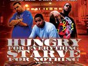 HUNGRY 4 EVERYTHING STARVE 4 NOTHING
