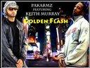 Pakarmz Ft. Keith Murray - Golden Flash