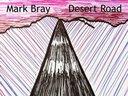 Mark Bray - Desert Road