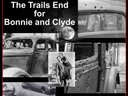 The Trails End for Bonnie and Clyde
