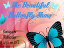 The Beautiful Butterfly Show