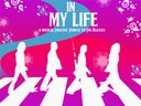 In My Life - A Musical Theatre Tribute to the Beatles