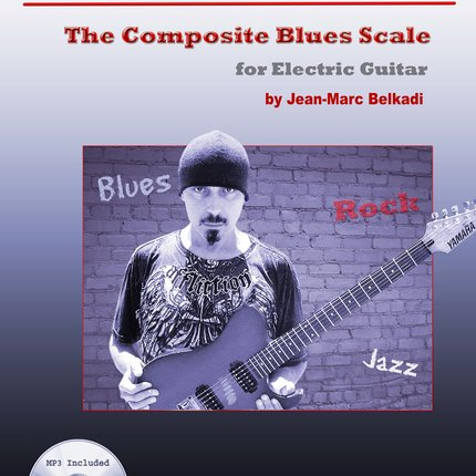 The Composite Blues Scale for Electric Guitar with 60 MP3 ebook