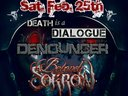 Check out Beyond Sorrow, Death is a Dialogue, and Denouncer live at eighty-five