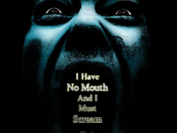 I Have No Mouth & I Must Scream by Just Like Ammy | ReverbNation