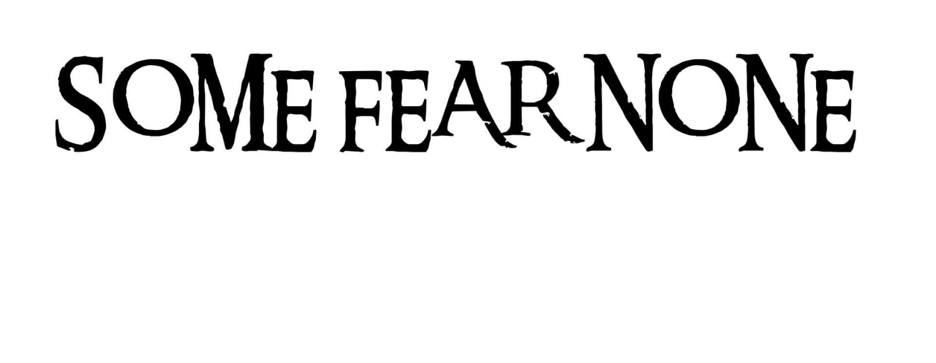 Some fear none name copy