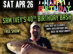 Image for Sam Ivey 40th BDay Bash at The 120 Tavern and Music Hall!