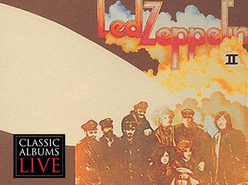 Image for Classic Albums Live: Led Zeppelin II